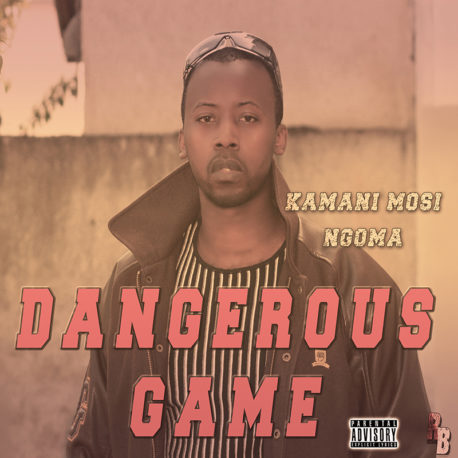 dangerous_Game-Kamani-Mosi-Ngoma_800x800